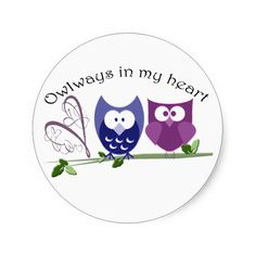 Owlways in my heart, cute Owl Gifts Round Stickers