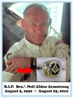 Bro. Neil Aldren Armstrong space moon Masonic Order, Masonic Art, Masonic Symbols, Neil Armstrong, Famous Freemasons, Nasa Lies, Jobs Daughters, Buzz Aldrin, Freemasonry