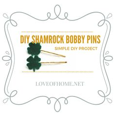 Quick & easy craft, St. Patty's Day bobby pins!