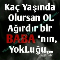 Babam Yes I Can, Allah Islam, My Dad, My Life, Father, Spirituality, Feelings, Photos, Quotation