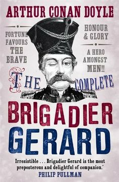The Complete Brigadier Gerard Stories (Canongate Classics) by Arthur Conan Doyle. $7.99. Author: Arthur Conan Doyle. Publisher: Canongate Books; Reprint edition (August 5, 2010). 417 pages