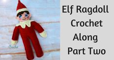Welcome to Part Two of the Free Elf Ragdoll Crochet Along! This week…. we finish!  If you missed theSupply & Info Post, find that here:http://crochetverse.com/elf-ragdoll/ If you missed Part One, find that here:http://crochetverse.com/elf-ragdoll-part-one/ Please be sure to join the CAL – Crochet A Long group on Facebook. Not only are they our amazing hosts …