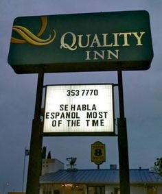 The staff at this Quality Inn speak Spanish most of the time, unless they decide not to.
