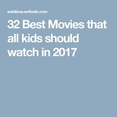32 Best Movies that all kids should watch in 2017
