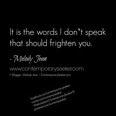 It is the words I don't speak that should frighten you. #introvert #silence #knowing #understanding #soul #spirit #mystical #thepath #life #lifejourney #youdontunderstand