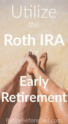 This post is a guide on how to utilize the Roth IRA for early retirement how our family uses the Roth and how to open an IRA and track its progress. This post is a guide on how to utilize the Roth I Retirement Savings Plan, Preparing For Retirement, Retirement Advice, Retirement Cards, Early Retirement, Retirement Planning, Savings Goal, Financial Planning, Retirement Strategies
