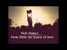 Bob Saker. How little we learn of love. Tema triste de Velvet - Rita tiene cáncer.