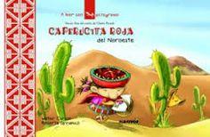 Caperucita Roja del Noroeste versión libre de Walter Carzón (2008). Ambientada en Jujuy - Argentina. Glosario de pictogramas