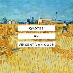 Check out these inspirational art quotes by Vincent van Gogh.     If you are lacking any artistic motivation, then these art quotes will get you going.