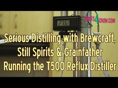 Serious Distilling with Brewcraft, Still Spirits & Grainfather - Running the Still Spirits Refl