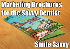 """""""Marketing Brochures for the Savvy Dentist"""", from your dental internet marketing company, Smile Savvy. www.smilesavvy.com #SmileSavvyInc #dental-internet-marketing"""