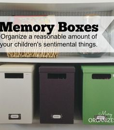 Organize sentimental items in memory boxes. Click here to learn how.