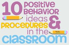 Positive Behavior and Procedures in the Classroom!