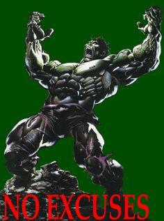 The Incredible Hulk- No Excuses
