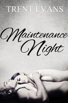 Maintenance Night by Trent Evans