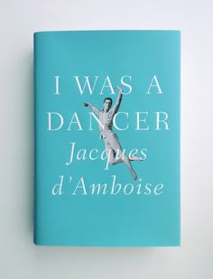 """I WAS A DANCER"", design book cover by Jason Booher"