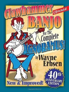 Clawhammer Banjo for the Complete Ignoramus Anniversary Edition (Beginning) by Wayne Erbsen The Ignoramus book is 40 years old! Originally written in this book has taught more people to pla Bass Guitars For Sale, Fender Bass Guitar, Guitar Quotes, Drum Lessons, Guitar Lessons, Getting Played, Thing 1, 40th Anniversary, Book Of Life