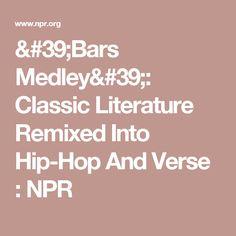 'Bars Medley': Classic Literature Remixed Into Hip-Hop And Verse : NPR