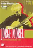 Guitar Masters Live: Jorge Morel - Latin American Guitar Solos [DVD] [English] [1997]