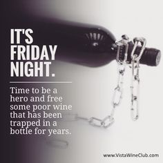 Its Friday night. Time to be a hero and free some poor wine that has been trapped in a bottle for years.  #wine #wineclub #winetasting #winelover #winelovers #redwine #whitewine #mommyblogger #workfromhome