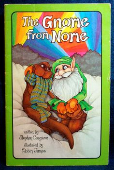 Stephen Cosgrove - The Gnome from Nome (Serendipity)