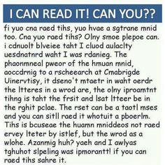 I can read it!  I think most everyone can, though, if all human brains work this way, as it explained . . .