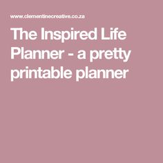 The Inspired Life Planner - a pretty printable planner