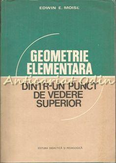 Geometrie Elementara Dintr-un Punct De Vedere Superior - Edwin E. Moise North Face Logo, The North Face, Edwin, Moise, Logos, Literatura, Sociology, Chemistry, Geometry