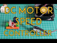 How to Make an Universal DC Motor Speed Controller: 5 Steps (with Pictures)