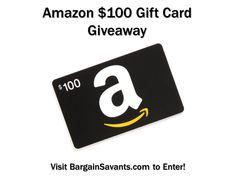 Amazon $100 Gift Card Giveaway at BargainSavants