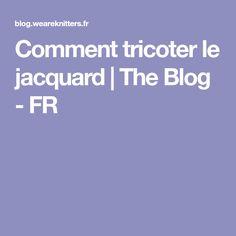 Comment tricoter le jacquard   The Blog - FR