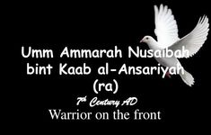THE COMPANION: Ummu Ammaarah (RA) – The Lioness Of Uhud Battle Of Uhud, Waves After Waves, Deep Love, To My Mother, Do You Believe, Prophet Muhammad, Losing Her, Prayers, Sayings