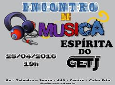 CETJ – Centro Espírita Trabalhadores de Jesus Convida para o seu Encontro de Música Espírita  - Cabo Frio - RJ - http://www.agendaespiritabrasil.com.br/2016/04/22/cetj-centro-espirita-trabalhadores-de-jesus-convida-para-o-seu-encontro-de-musica-espirita-cabo-frio-rj/
