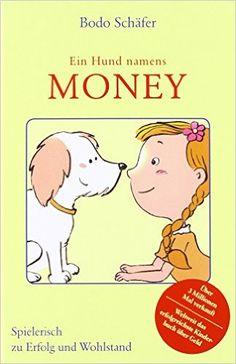 Ein Hund namens Money: Amazon.de: Bodo Schäfer: Bücher