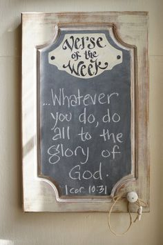 I want this!!!! Shabby Chic Verse of the Week Chalkboard - Scripture Memory - Bible Verse