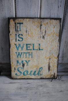 It is well with my soul distressed sign. $35.00, via Etsy.