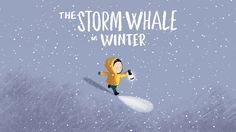 """The Storm Whale in Winter"" trailer http://motionographer.com/quickie/the-storm-whale-in-winter/?utm_campaign=coschedule&utm_source=pinterest&utm_medium=Justin&utm_content=%22The%20Storm%20Whale%20in%20Winter%22%20trailer"