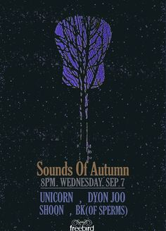 2016.09.07 Wed #프리버드 #Freebird [ Sounds Of Autumn ] / #유니콘 #Unicorn #DyoNJoo #됸쥬 #슌 #SHOON #BK #Sperms #싱어송라이터 #공연 #indieband #Singersongwriter #gig #gigposter