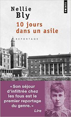 Amazon.fr - 10 jours dans un asile - Nellie Bly - Livres