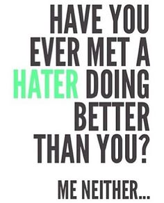 even with my disability I am doing better than the haters, I don't feel bad for people who get what they deserve. Black hearts and rotted souls can never truly be happy so they do what they can try and bring others down. The gutter looks good on you.