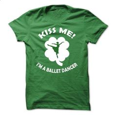 Kiss me - I am a Ballet Dancer - #t shirt company #hoodies for boys. I WANT THIS => https://www.sunfrog.com/LifeStyle/Kiss-me--I-am-a-Ballet-Dancer.html?60505