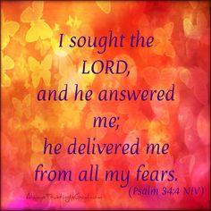 Thank you JESUS!  Verse Of The Day - Trusting In God Psalm 34:4 AlwaysTrustingInGod.com