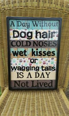 A Day Without Dog Hair, Dog Owners, Pet Lovers, Wall Decor, Pet Decor, Veterinarian Gifts, Groomer Decor, Christmas Gifts