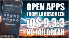 How To Open Apps From LockScreen iOS 9.3.2 & 9.3.3 No Jailbreak iPhone i...