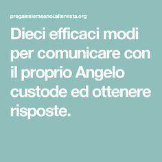 Dieci efficaci modi per comunicare con il proprio Angelo custode ed ottenere risposte.
