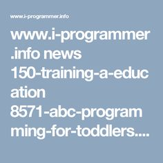 www.i-programmer.info news 150-training-a-education 8571-abc-programming-for-toddlers.html