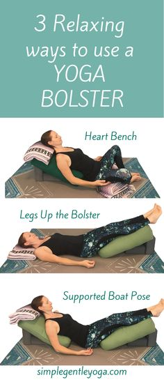Relax and unwind with these restorative yoga poses and a bolster after a long day.....