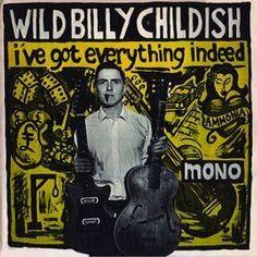 Wild Billy Childish* - I've Got Everything Indeed (Vinyl, LP, Album)
