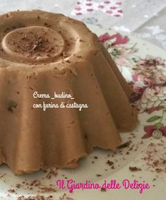 La crema con farina di castagne può diventare anche un budino se la metterete nella forma giusta, buona al cucchiaio ma anche da farcire