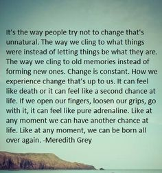 Just an inspirational quote for the day since we are all going to be experiencing changes in our lives in the upcoming months.